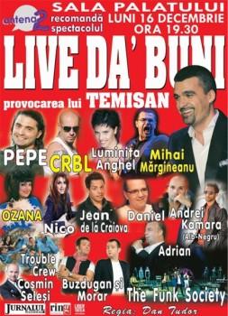 """Concert """"Live da' Buni"""" la Sala Palatului din Bucureşti – ANULAT"""