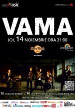 Concert VAMA în Hard Rock Cafe din Bucureşti (CONCURS)