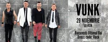 "Concert VUNK – ""Ultimul Bal"" în Club Tribute din Bucureşti"