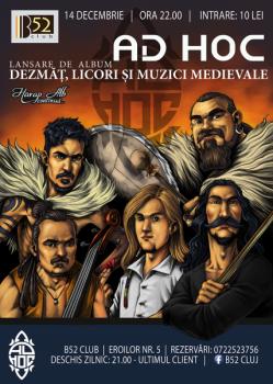 """Concert Ad Hoc – lansare """"Dezmăţ, licori şi muzici medievale"""" în Club B52 din Cluj-Napoca"""