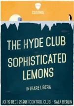 Concerte The Hyde Club şi Sophisticated Lemons în Control Club din Bucureşti