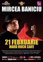 Concert Mircea Baniciu în Hard Rock Cafe din Bucureşti