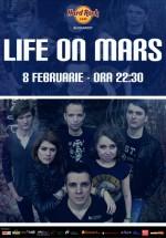 Concert Life On Mars în Hard Rock Cafe din București