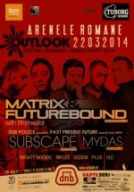 OUTLOOK launch party 2014 cu Matrix & Futurebound, Subscape la Bucureşti
