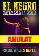 Concert El Negro la Cinema Scala din Bucureşti – ANULAT