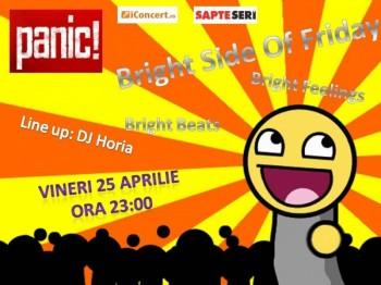 Bright Side of Friday în Panic! Club din Bucureşti