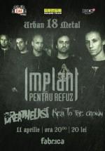 Concert Implant pentru Refuz în Club Fabrica din Bucureşti