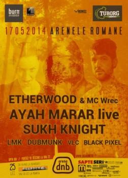 Etherwood & MC Wrec, Ayah Marar LIVE şi Sukh Knight la Arenele Romane din Bucureşti