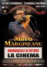 """Concert Mihai Mărgineanu – """"Haimanalele la Cinema"""", la Cinema Patria din Bucureşti"""