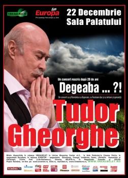 """Concert Tudor Gheorghe – """"Degeaba…?!"""", la Sala Palatului din Bucureşti"""