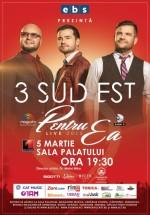"""Concert 3 Sud Est – """"Pentru Ea"""" la Sala Palatului din Bucureşti"""