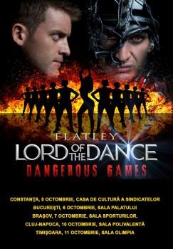 Lord Of The Dance – Dangerous Games!, în Constanţa, Bucureşti, Braşov, Cluj-Napoca şi Timişoara
