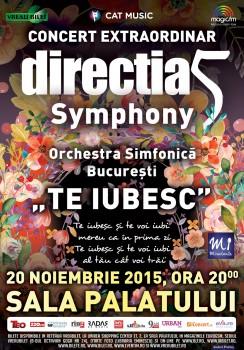 """Concert """"Direcţia 5 Simphony, Te iubesc"""" la Sala Palatului din Bucureşti"""