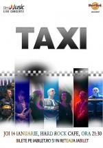 Concert TAXI în Hard Rock Cafe din Bucureşti