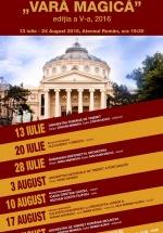 """Festivalul """"Vara Magică"""" 2016 la Ateneul Român din Bucureşti"""