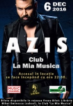Concert Azis în clubul La Mia Musica din Bucureşti