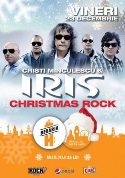 Christmas Rock: Concert Cristi Minculescu şi IRIS la Berăria H din Bucureşti