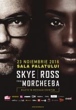 Concert Skye & Ross de la Morcheeba la Sala Palatului din Bucureşti