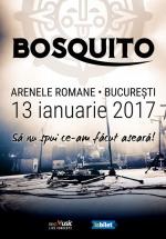 """Concert Bosquito – """"Să nu spui ce-am facut aseară!"""" la Arenele Romane din Bucureşti"""