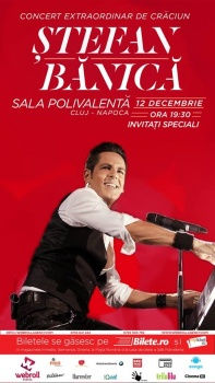 Concert de Crăciun cu Ştefan Bănică la Sala Polivalentă din Cluj-Napoca