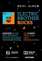 "Audiţie Electric Brother – lansare album ""ROCKS"" la Grand Cinema & More din Bucureşti"