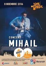 Concert Mihail la Berăria H din Bucureşti
