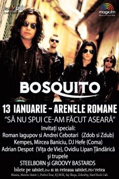 """Concert Bosquito – """"Să nu spui ce-am făcut aseară!"""" la Arenele Romane din Bucureşti"""