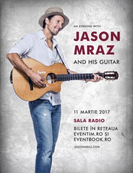 "Concert Jason Mraz – ""An evening with Jason Mraz"" la Sala Radio din Bucureşti"