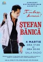"""Concerte acustice Ştefan Bănică – """"Te iubesc, femeie!"""" la Sala Radio din Bucureşti"""