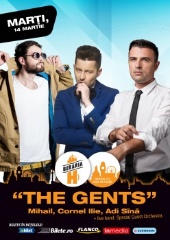 Concert The Gents: Mihail, Cornel Ilie & Adrian Sînă la Berăria H din Bucureşti