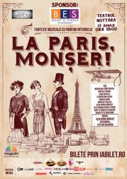 """""""La Paris, Monşer!"""" la Teatrul Nottara din Bucureşti"""
