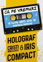"""Concert """"Ca Pe Vremuri"""" (Compact, IRIS şi Holograf) la Arenele Romane din Bucureşti"""