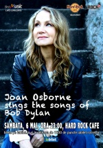 Joan Osborne sings the songs of Bob Dylan la Hard Rock Cafe din Bucureşti