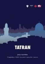 Jazz Nouveau: Concert Tatran în Control Club din Bucureşti