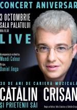 Concert aniversar Cătălin Crişan la Sala Palatului din Bucureşti