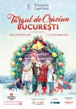 Târgul de Crăciun Bucureşti 2017 în Piaţa Constituţiei