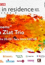 "Artist in Residence:Sorin Zlat Trio – ""Jazz Poems"" la ARCUB din Bucureşti"