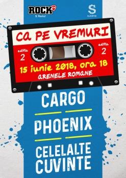 """Concert """"Ca pe vremuri"""" (Cargo, Phoenix şi Celelalte Cuvinte) la Arenele Romane din Bucureşti"""