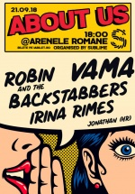 About Us: Vama, Robin and the Backstabbers şi Irina Rimes, la Arenele Romane din Bucureşti