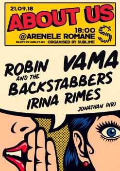 About Us: Vama, Robin and the Backstabbers şi Irina Rimes, la Arenele Romane din Bucureşti