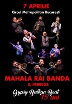 Concert Mahala Rai Banda – 15 ani, la Circul Metropolitan Bucureşti