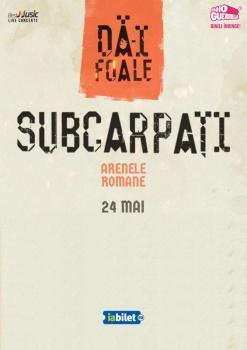 Concert Subcarpaţi – Dă-i Foale! la Arenele Romane din Bucureşti