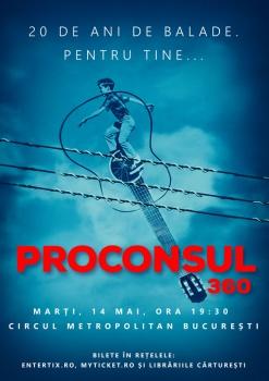 Concert Proconsul la Circul Metropolitan Bucureşti