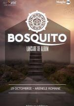 Concert Bosquito la Arenele Romane din Bucureşti
